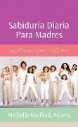 Cover-Bild zu Sabiduria diaria para madres (eBook) von Adams, Michelle Medlock