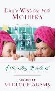 Cover-Bild zu Daily Wisdom For Mothers (eBook) von Adams, Michelle Medlock