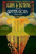 Cover-Bild zu Debris & Detritus: The Lesser Greek Gods Running Amok (eBook) von Owens, Robin D