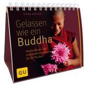 Cover-Bild zu Gelassen wie ein Buddha von Daiker, Ilona
