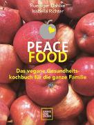 Cover-Bild zu Peace Food - Das vegane Gesundheitskochbuch für die ganze Familie von Dahlke, Ruediger