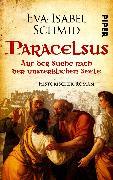 Cover-Bild zu Paracelsus - Auf der Suche nach der unsterblichen Seele von Schmid, Eva-Isabel