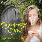 Cover-Bild zu Tajemniczy ogród (Audio Download) von Burnett, Frances Hodgson