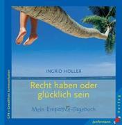 Cover-Bild zu Holler, Ingrid: Recht haben oder glücklich sein