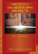 Cover-Bild zu Holler, Ingrid: Und plötzlich öffnet sich eine Tür (eBook)