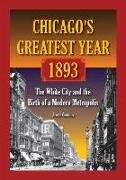 Cover-Bild zu Gustaitis, Joseph: Chicago's Greatest Year, 1893: The White City and the Birth of a Modern Metropolis