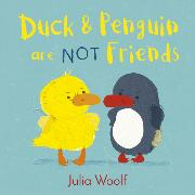 Cover-Bild zu Woolf, Julia: Duck and Penguin Are Not Friends