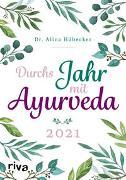 Cover-Bild zu Durchs Jahr mit Ayurveda: Planer 2021 von Hübecker, Alina