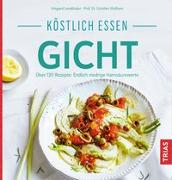 Cover-Bild zu Köstlich essen Gicht von Landthaler, Irmgard