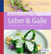 Cover-Bild zu Köstlich essen für Leber & Galle von Müller, Sven-David