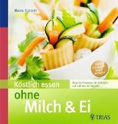 Cover-Bild zu Köstlich essen ohne Milch & Ei (eBook) von Müller, Beate