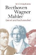 Cover-Bild zu Beethoven, Wagner, Mahler (eBook) von Klemm, Hans-Georg