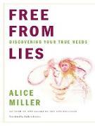 Cover-Bild zu Free from Lies: Discovering Your True Needs (eBook) von Miller, Alice