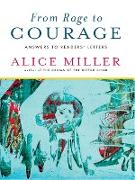 Cover-Bild zu From Rage to Courage: Answers to Readers' Letters (eBook) von Miller, Alice