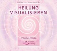 Cover-Bild zu Heilung visualisieren von Holitzka, Klaus