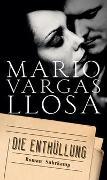 Cover-Bild zu Vargas Llosa, Mario: Die Enthüllung