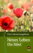 Cover-Bild zu Das Lukasevangelium (Motiv Mohnblume) Großdruck von Leben, Bibelausgaben-Neues