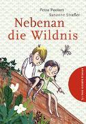 Cover-Bild zu Nebenan die Wildnis von Postert, Petra
