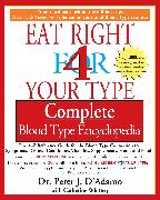 Cover-Bild zu The Eat Right 4 Your Type The complete Blood Type Encyclopedia (eBook) von D'Adamo, Peter J.