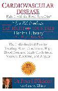 Cover-Bild zu Cardiovascular Disease: Fight it with the Blood Type Diet (eBook) von D'Adamo, Peter J.
