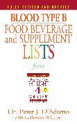 Cover-Bild zu Blood Type B Food, Beverage and Supplement Lists (eBook) von D'Adamo, Peter J.
