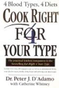 Cover-Bild zu Cook Right 4 Your Type (eBook) von Whitney, Peter D'Adamo with Catherine