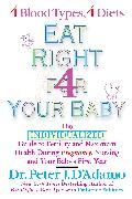 Cover-Bild zu Eat Right For Your Baby (eBook) von D'Adamo, Peter J.