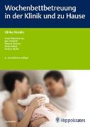 Cover-Bild zu Wochenbettbetreuung in der Klinik und zu Hause von Harder, Ulrike (Hrsg.)