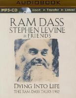 Cover-Bild zu Dying Into Life: A Week Long Program Recorded with These 2 Master Teachers in 1982 von Dass, Ram