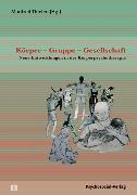 Cover-Bild zu Revenstorf, Dirk (Beitr.): Körper - Gruppe - Gesellschaft (eBook)