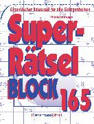Cover-Bild zu Krüger, Eberhard: Superrätselblock 165 (5 Exemplare à 3,99 ?)