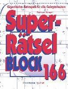 Cover-Bild zu Krüger, Eberhard: Superrätselblock 166 (5 Exemplare à 3,99 ?)