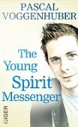Cover-Bild zu The young spirit messenger (eBook) von Voggenhuber, Pascal