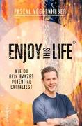 Cover-Bild zu Enjoy this Life® (eBook) von Voggenhuber, Pascal