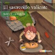 Cover-Bild zu El sastrecillo valiente (Audio Download) von Grimm, Wilhelm