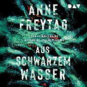 Cover-Bild zu Aus schwarzem Wasser (Audio Download) von Freytag, Anne
