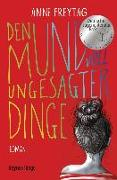 Cover-Bild zu Den Mund voll ungesagter Dinge von Freytag, Anne