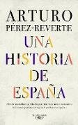 Cover-Bild zu Una historia de España / A History of Spain von Perez-Reverte, Arturo