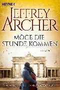 Cover-Bild zu Archer, Jeffrey: Möge die Stunde kommen (eBook)