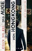 Cover-Bild zu Das Auge von Hongkong (eBook) von Ho-kei, Chan