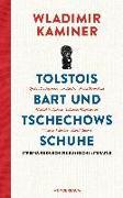 Cover-Bild zu Tolstois Bart und Tschechows Schuhe von Kaminer, Wladimir