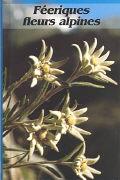 Cover-Bild zu Féeriques fleurs alpines - Zauberhafte Alpenblumen