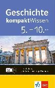 Cover-Bild zu Göbel, Walter: Klett kompaktWissen Geschichte 5-10 (eBook)