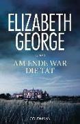 Cover-Bild zu George, Elizabeth: Am Ende war die Tat