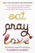 Cover-Bild zu Gilbert, Elizabeth: Eat Pray Love