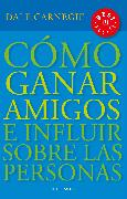 Cover-Bild zu Carnegie, Dale: Cómo ganar amigos e influir sobre las personas / How to Win Friends & Influence People