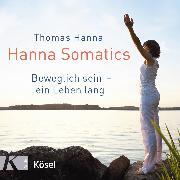 Cover-Bild zu Hanna, Thomas: Hanna Somatics (Audio Download)