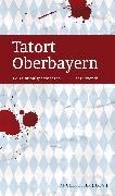Cover-Bild zu Pistor, Elke: Tatort Oberbayern (eBook) (eBook)