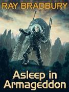 Cover-Bild zu Bradbury, Ray: Asleep in Armageddon (eBook)