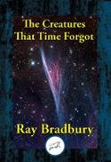 Cover-Bild zu Bradbury, Ray: The Creatures That Time Forgot (eBook)